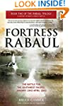 Fortress Rabaul: The Battle for the S...