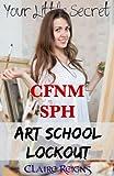 CFNM SPH Art School Lockout - Femdom Erotica (Your Little Secret - CFNM Stories Book 5)
