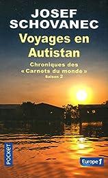 Voyages en Autistan : chroniques des Carnets du monde (2)