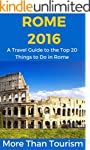 Rome 2016: A Travel Guide to the Top...