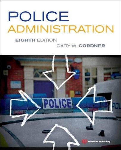 Gary W Cordner - Police Administration