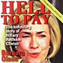 Hell to Pay: The Unfolding Story of Hillary Rodham Clinton (       UNABRIDGED) by Barbara Olson Narrated by Tessa Dalton