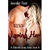 Loving Her (Mitchell Family Series BK9) ~ jennifer foor