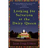 "Looking for Salvation at the Dairy Queen: A Novelvon ""Susan Gregg Gilmore"""