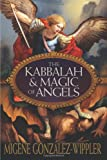 The Kabbalah & Magic of Angels (0738728462) by González-Wippler, Migene
