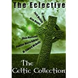 The Eclective: The Celtic Collection ~ M. Edward  McNally