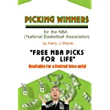 Picking Winners For The NBA (National Basketball Association): Receive My Very Own Top Nba Picks For Life, Plus Much More. Limited Time Only! ~ Harry J. Misner
