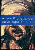 img - for Arte y propaganda en el siglo XX / Art and Advertising in the Twentieth Century (Arte En Contexto) (Spanish Edition) book / textbook / text book