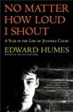 No Matter How Loud I Shout (0684811952) by Edward Humes