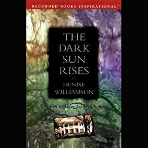 The Dark Sun Rises | [Denise Williamson]