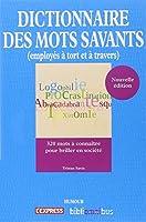 Dictionnaire des mots savants (employés à tort et à travers)