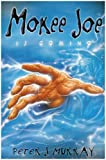 Mokee Joe Is Coming (Bk. 1)