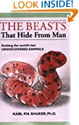 The Beasts That Hide from Man: Seeking the World's Last Undiscovered Animals