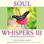 Soul Whispers III: Soul Wisdom for Living the Life of Your Dreams | Sophia Fairchild,Denise Linn