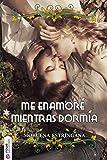 Me enamoré mientras dormía (Huérfanos enamorados nº 1) (Spanish Edition)