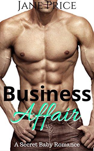 Business Affair: A Secret Baby Romance (Business Baby)