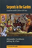 Serpents in the Garden: Liaisons With Culture & Sex (Counterpunch Anthology)