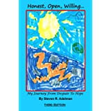 Honest, Open, Willing...My Journey From Despair To Hope ~ Steven R. Adelman