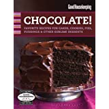 Good Housekeeping Chocolate!: Favorite Recipes for Cakes, Cookies, Pies, Puddings & Other Sublime Desserts (Good Housekeeping Cookbooks)by Inc. Hearst...