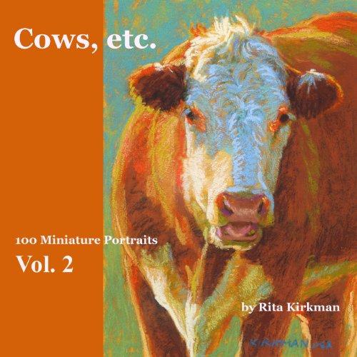 Cows, Etc. - Vol. 2: 100 Miniature Portraits: Volume 2