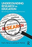 img - for Understanding Research in Education: Becoming a Discerning Consumer book / textbook / text book