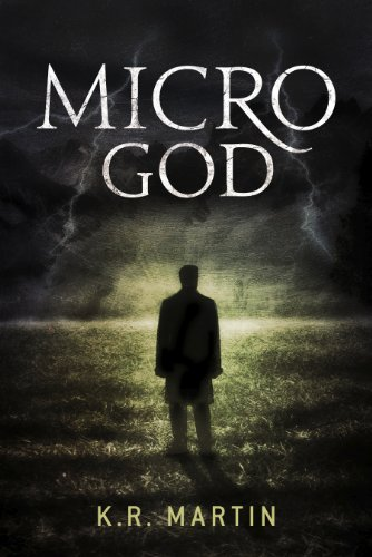 Micro God, by K.R. Martin