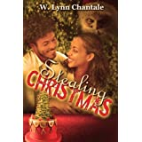 Stealing Christmas ~ W. Lynn Chantale