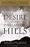 img - for Desire of the Everlasting Hills: The World Before and After Jesus (Hinges of History) book / textbook / text book