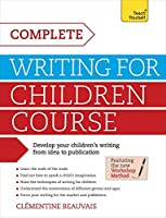 Complete Writing For Children Course: Teach Yourself: Book (Teach Yourself: Writing)