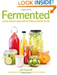 Fermented: A Four Season Approach to...
