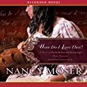How Do I Love Thee Audiobook by Nancy Moser Narrated by Elizabeth Jasicki