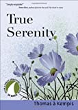 True Serenity (30 Days with a Great Spiritual Teacher)