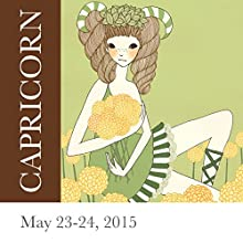 Capricorn: May 23-24, 2015  by Tali Edut, Ophira Edut Narrated by Lesa Wilson