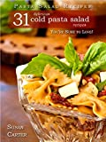 img - for Pasta Salad Recipes; 31 Delicious Cold Pasta Salad Recipes You're Sure To Love book / textbook / text book