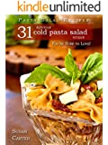 Pasta Salad Recipes; 31 Delicious Cold Pasta Salad Recipes You're Sure To Love