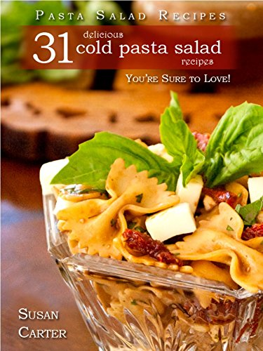 Pasta Salad Recipes; 31 Delicious Cold Pasta Salad Recipes You're Sure To Love by Susan Carter