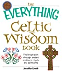 The Everything Celtic Wisdom Book: Fi...