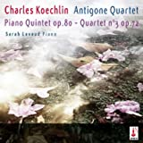 Koechlin: Quintet Op. 80 & Quartet No. 3, Op. 72 (feat. Sarah Lavaud Piano)