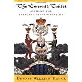 The Emerald Tablet: Alchemy of Personal Transformationby Dennis William Hauck