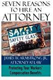 img - for Seven Reasons to Hire an Attorney: Protecting Your Workers' Compensation Benefits book / textbook / text book