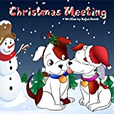 Childrens Christmas Book (Ages 3-8): Christmas Meeting