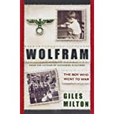 Wolfram: The Boy Who Went to Warby Giles Milton