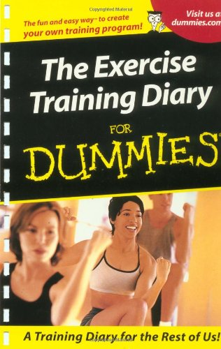 The Exercise Training Diary For Dummies (For Dummies (Computer/Tech))