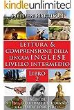 Lettura e Comprensione della Lingua Inglese Livello Intermedio - Libro 2 (English Edition)