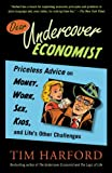 img - for Dear Undercover Economist: Priceless Advice on Money, Work, Sex, Kids, and Life's Other Challenges book / textbook / text book