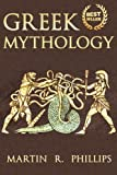 Greek Mythology: Discovering Greek Mythology (Ancient Greece, Titans, Gods, Zeus, Hercules) (Greek Mythology, Ancient Greece, Titans, Gods, Zeus, Hercules)