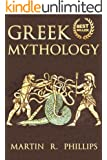 Greek Mythology: Discover the Ancient Secrets of Greek Mythology (Ancient Greece, Ancient Civilizations, Greek History, Greek Gods, Titans, Zeus, Hercules) ... Zeus, Hercules Book 1) (English Edition)