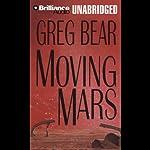 Moving Mars | Greg Bear