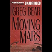 Moving Mars | [Greg Bear]
