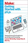 Make: Getting Started with p5.js: Mak...